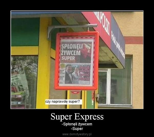 Super Express – -Spłonęli żywcem-Super