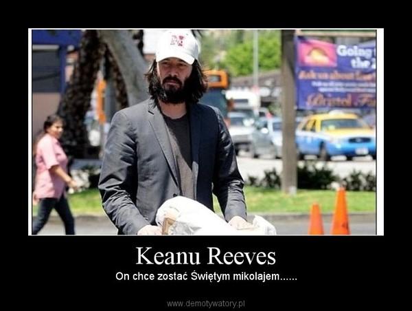 Keanu Reeves – On chce zostać Świętym mikolajem......