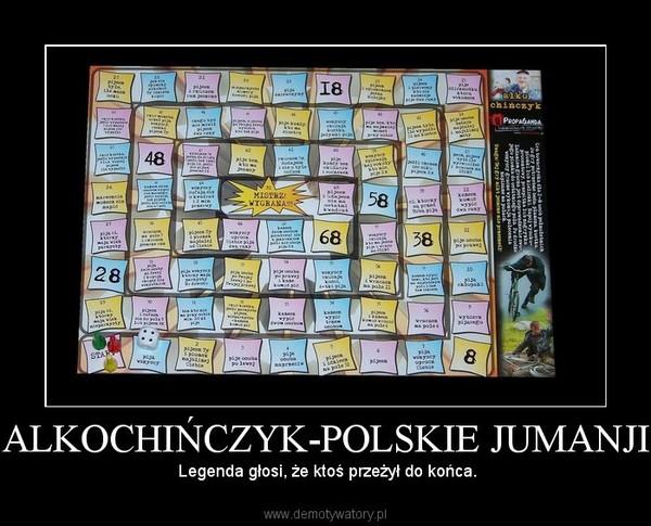 ALKOCHIŃCZYK-POLSKIE JUMANJI – Legenda głosi, że ktoś przeżył do końca.