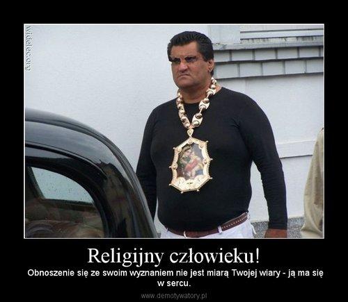 Religijny człowieku!