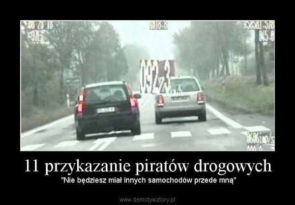 """11 przykazanie piratów drogowych – """"Nie będziesz miał innych samochodów przede mną"""""""