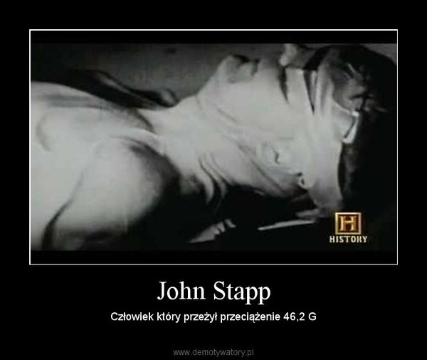 John Stapp – Człowiek który przeżył przeciążenie 46,2 G