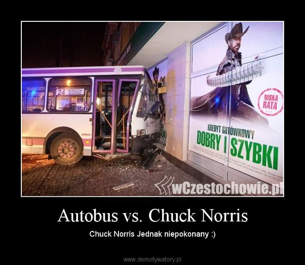Autobus vs. Chuck Norris – Chuck Norris Jednak niepokonany :)