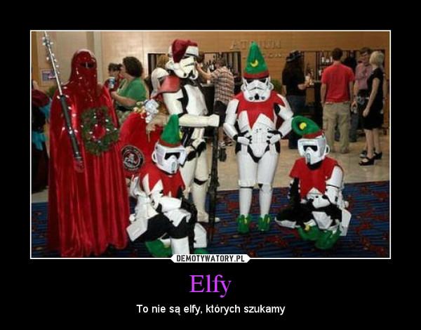 Elfy – To nie są elfy, których szukamy