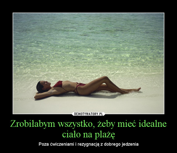 Zrobiłabym wszystko, żeby mieć idealne ciało na plażę – Poza ćwiczeniami i rezygnacją z dobrego jedzenia