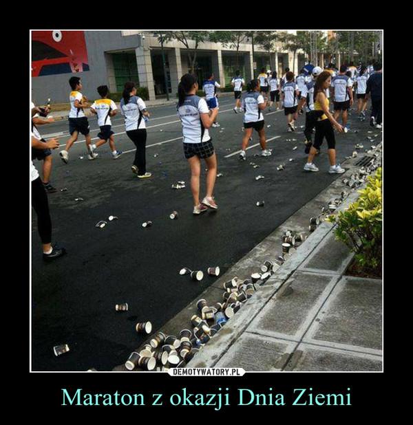 Maraton z okazji Dnia Ziemi –