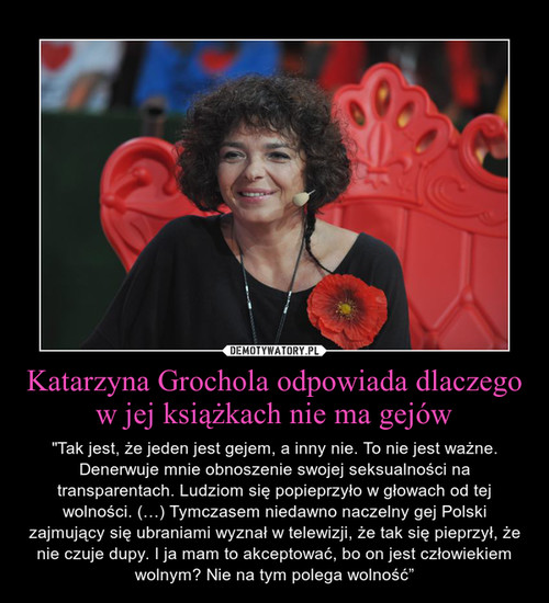 Katarzyna Grochola odpowiada dlaczego w jej książkach nie ma gejów