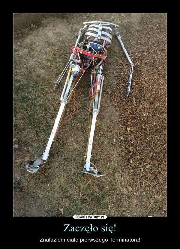 Zaczęło się! – Znalazłem ciało pierwszego Terminatora!