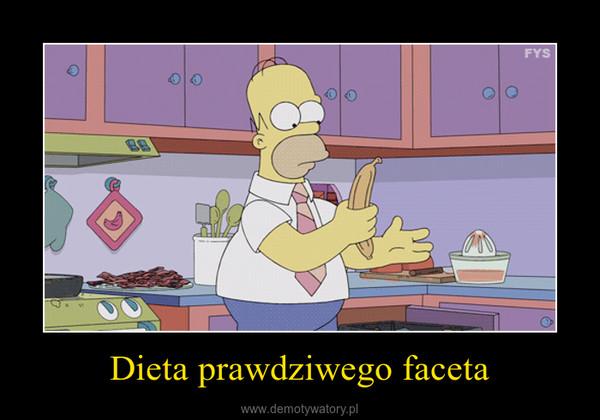 Dieta prawdziwego faceta –