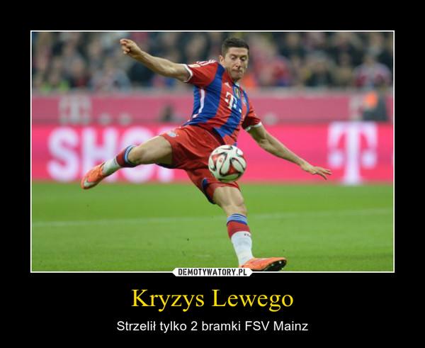 Kryzys Lewego – Strzelił tylko 2 bramki FSV Mainz
