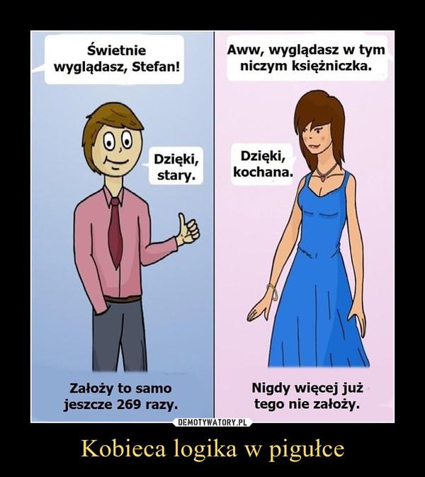 Kobieca logika w pigułce –