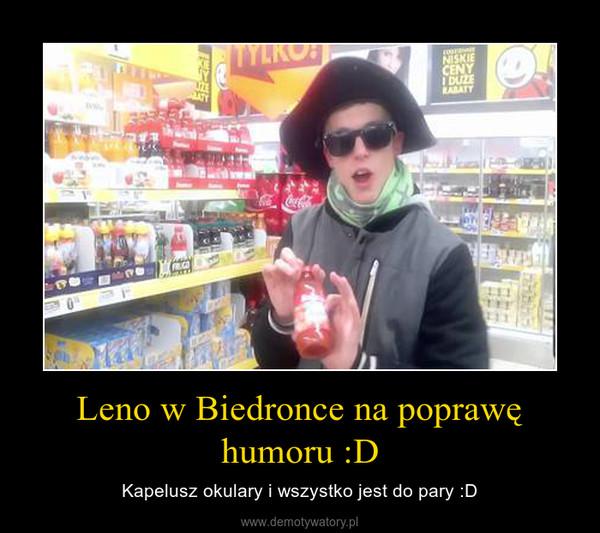 Leno w Biedronce na poprawę humoru :D – Kapelusz okulary i wszystko jest do pary :D