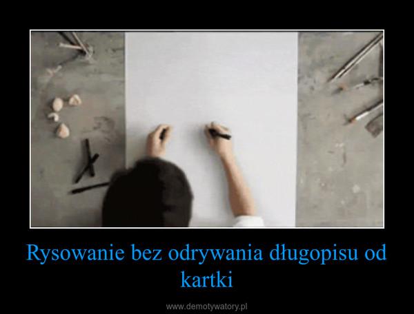 Rysowanie bez odrywania długopisu od kartki –