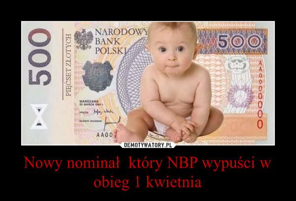 Nowy nominał  który NBP wypuści w obieg 1 kwietnia –