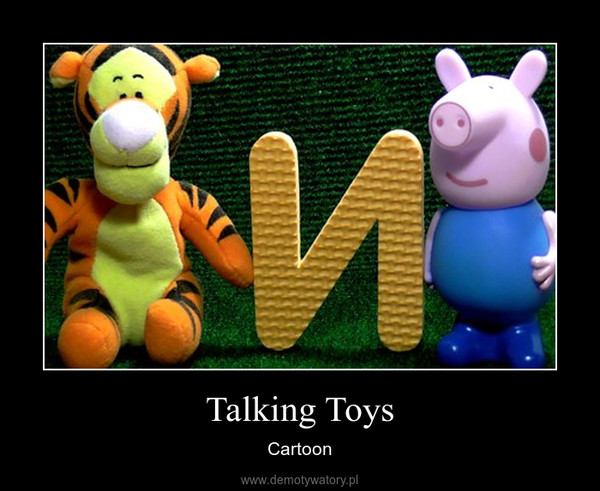 Talking Toys – Cartoon