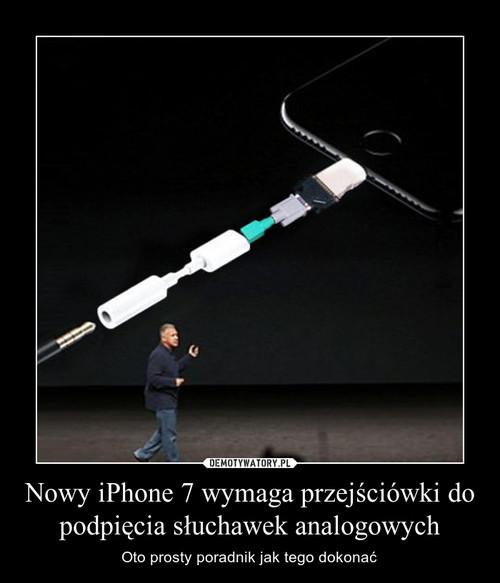 Nowy iPhone 7 wymaga przejściówki do podpięcia słuchawek analogowych