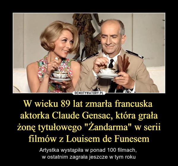 """W wieku 89 lat zmarła francuska aktorka Claude Gensac, która grała żonę tytułowego """"Żandarma"""" w serii filmów z Louisem de Funesem – Artystka wystąpiła w ponad 100 filmach, w ostatnim zagrała jeszcze w tym roku"""