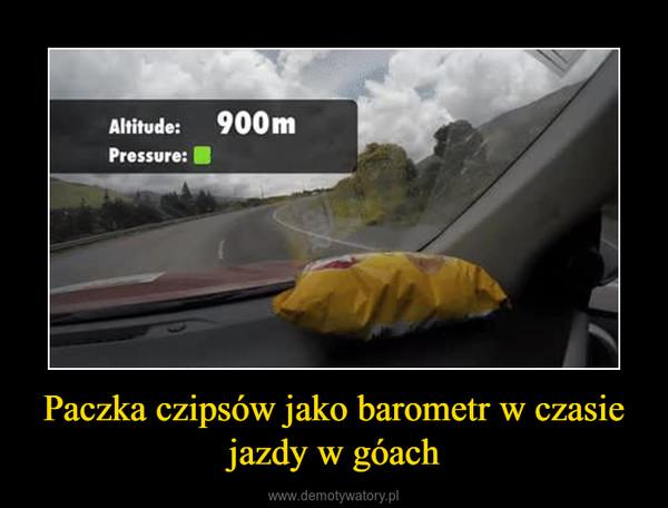 Paczka czipsów jako barometr w czasie jazdy w góach –