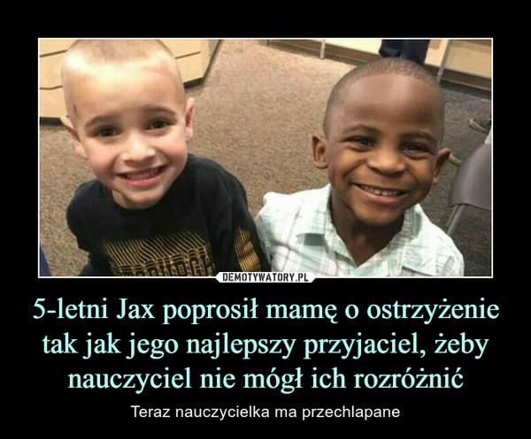 5-letni Jax poprosił mamę o ostrzyżenie tak jak jego najlepszy przyjaciel, żeby nauczyciel nie mógł ich rozróżnić – Teraz nauczycielka ma przechlapane