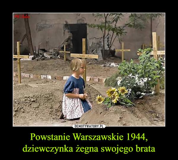 Powstanie Warszawskie 1944, dziewczynka żegna swojego brata –