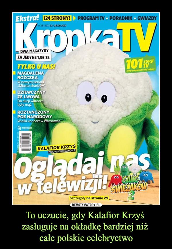To uczucie, gdy Kalafior Krzyś zasługuje na okładkę bardziej niż całe polskie celebryctwo –  KropkaTVOglądaj nas w telewizji!