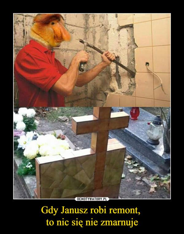 Gdy Janusz robi remont, to nic się nie zmarnuje –