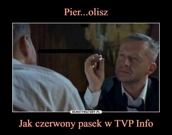 Jak czerwony pasek w TVP Info –