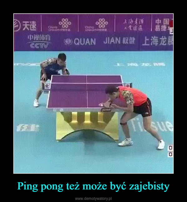 Ping pong też może być zajebisty –