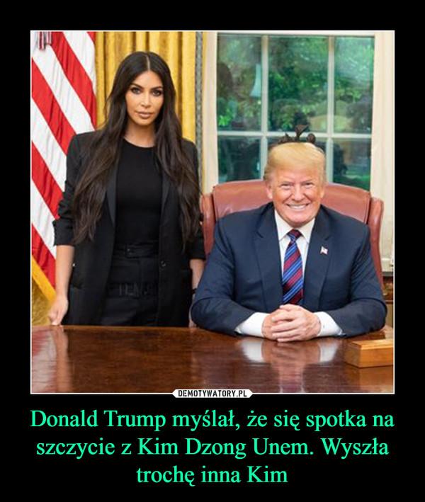 Donald Trump myślał, że się spotka na szczycie z Kim Dzong Unem. Wyszła trochę inna Kim –