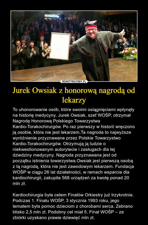 Jurek Owsiak z honorową nagrodą od lekarzy