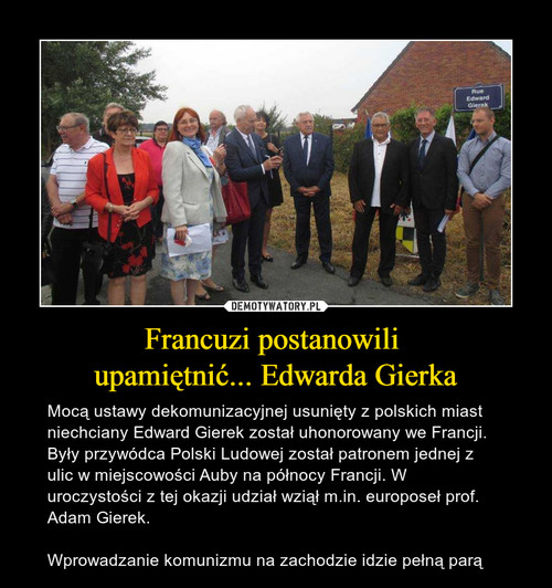 Francuzi postanowili  upamiętnić... Edwarda Gierka
