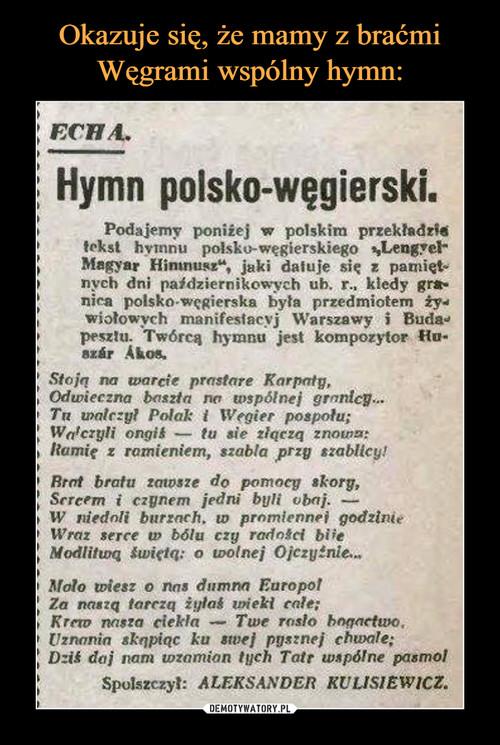 Okazuje się, że mamy z braćmi Węgrami wspólny hymn: