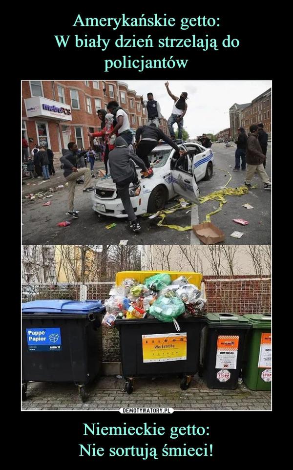 Niemieckie getto:Nie sortują śmieci! –