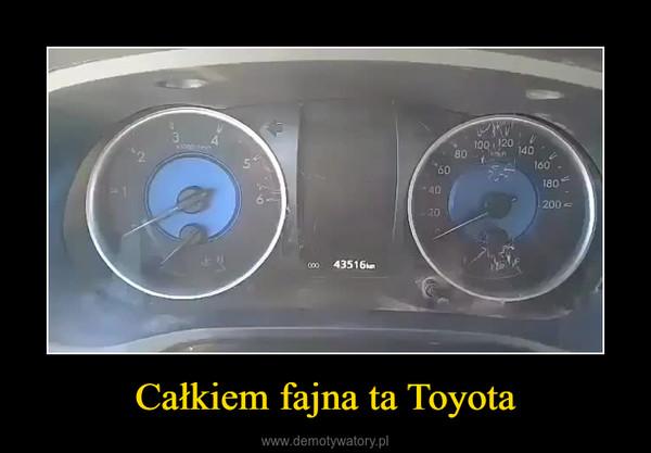Całkiem fajna ta Toyota –