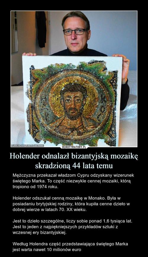 Holender odnalazł bizantyjską mozaikę skradzioną 44 lata temu