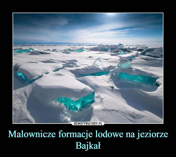 Malownicze formacje lodowe na jeziorze Bajkał –