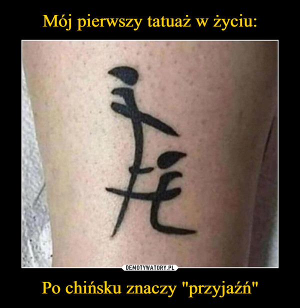 """Po chińsku znaczy """"przyjaźń"""" –"""