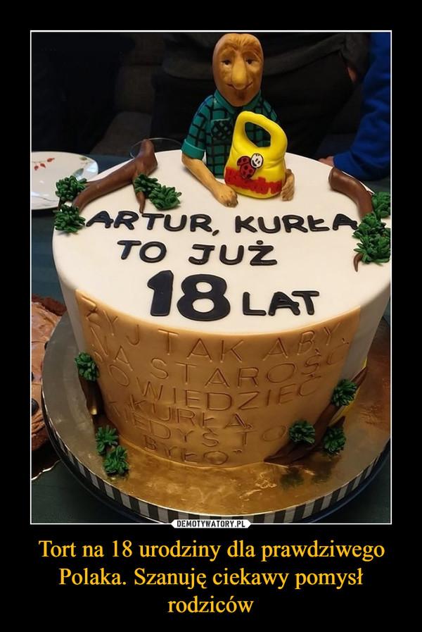 Tort na 18 urodziny dla prawdziwego Polaka. Szanuję ciekawy pomysł rodziców –