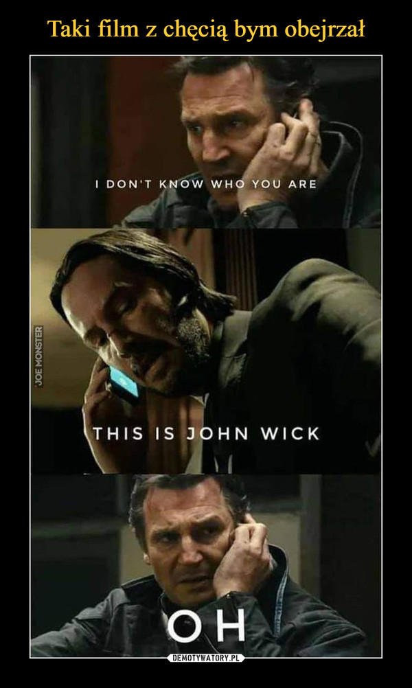 –  I DON'T KNOW WHO YOU ARETHIS IS JOHN WICKOH