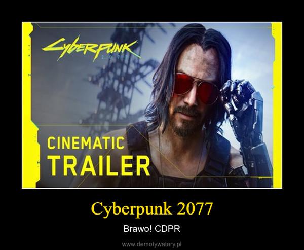 Cyberpunk 2077 – Brawo! CDPR