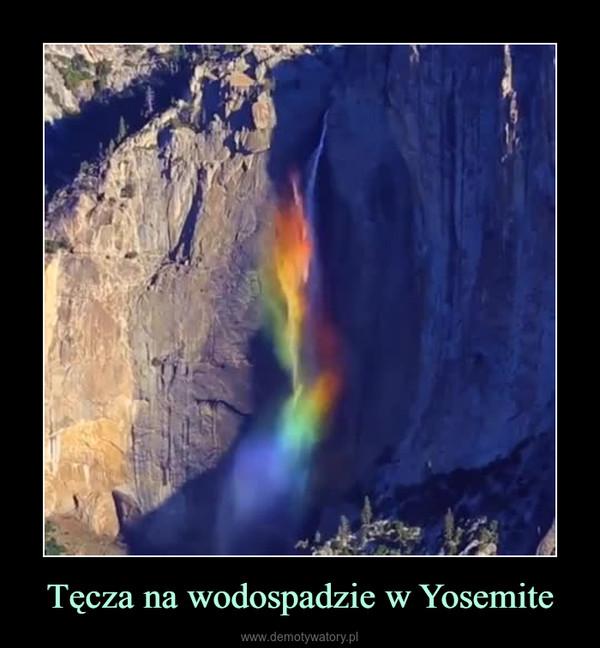 Tęcza na wodospadzie w Yosemite –