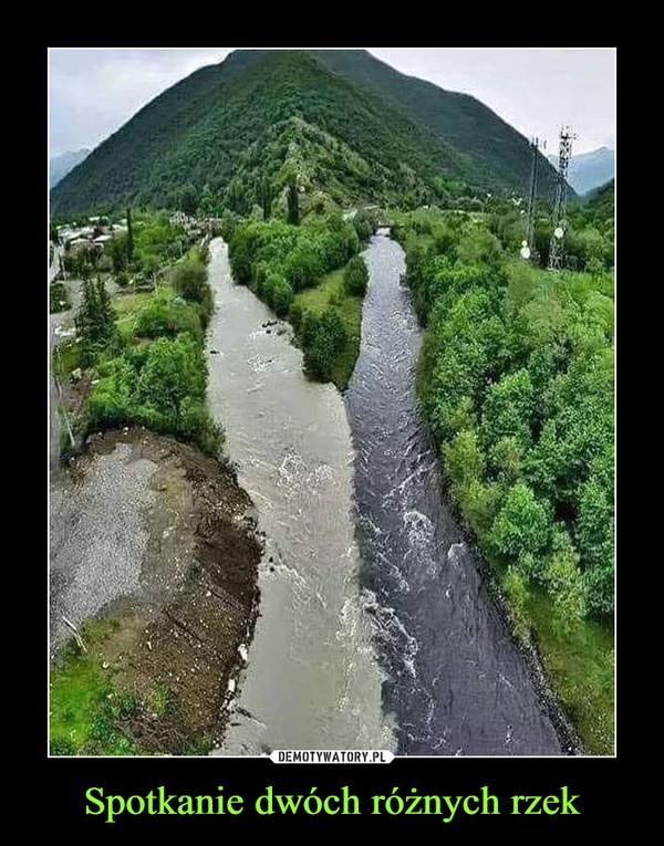 Spotkanie dwóch różnych rzek –