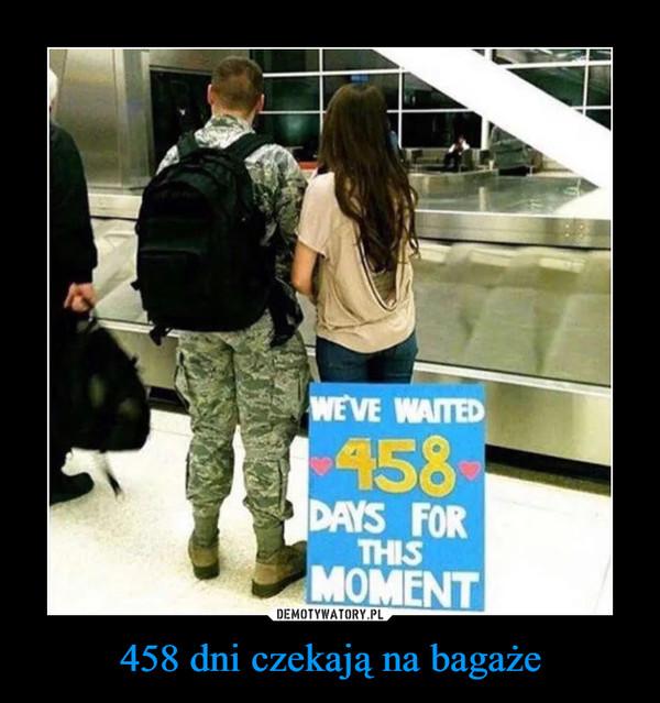 458 dni czekają na bagaże –