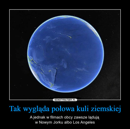 Tak wygląda połowa kuli ziemskiej