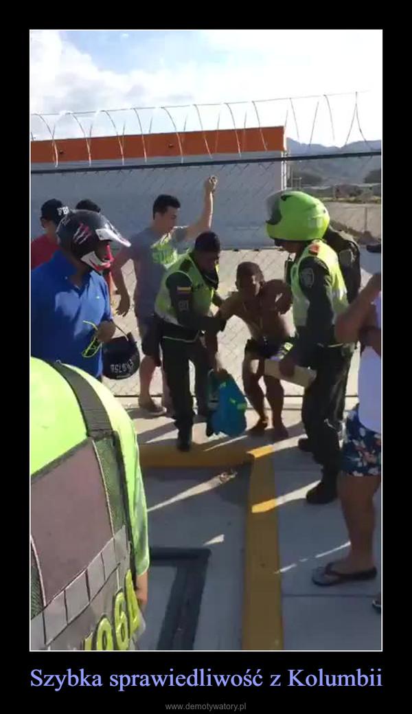 Szybka sprawiedliwość z Kolumbii –