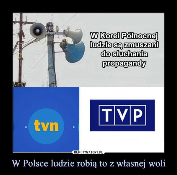 W Polsce ludzie robią to z własnej woli –  W Korei Północnej ludzie są zmuszani do słuchania propagandy