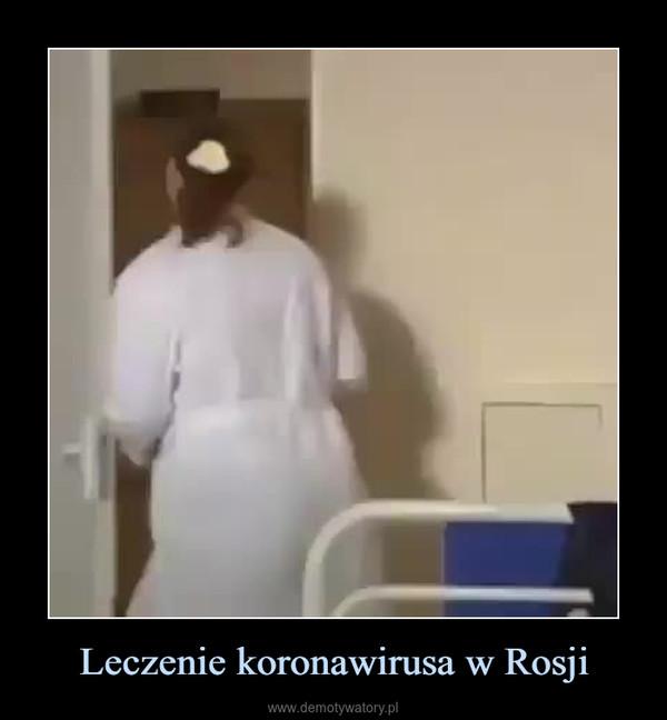 Leczenie koronawirusa w Rosji –