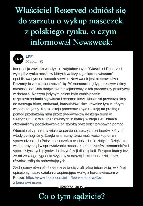 Właściciel Reserved odniósł się  do zarzutu o wykup maseczek  z polskiego rynku, o czym  informował Newsweek: Co o tym sądzicie?