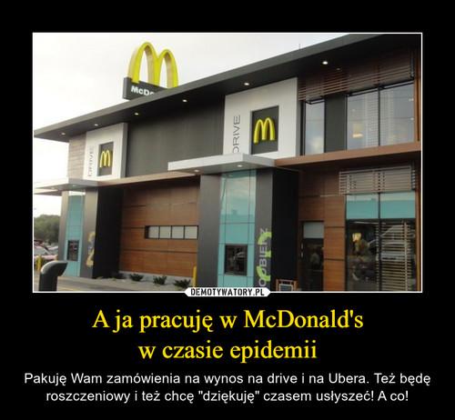 A ja pracuję w McDonald's w czasie epidemii