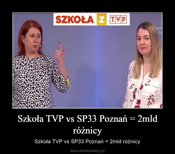 Szkoła TVP vs SP33 Poznań = 2mld różnicy – Szkoła TVP vs SP33 Poznań = 2mld różnicy